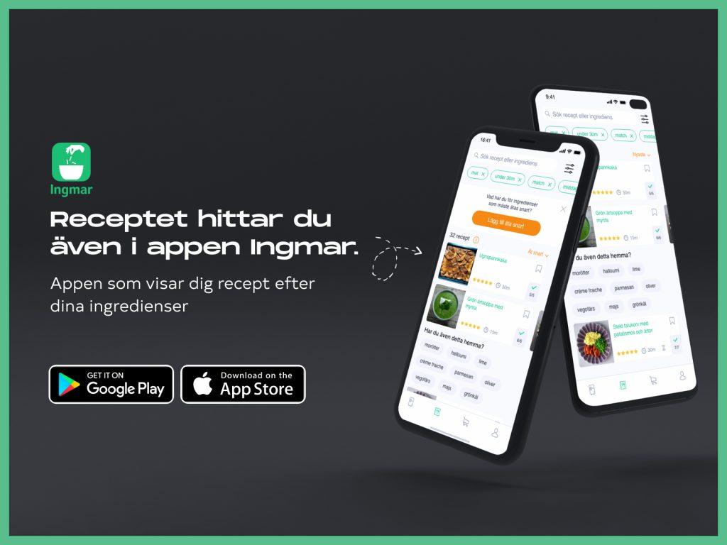 Receptet hittar du även i appen Ingmar