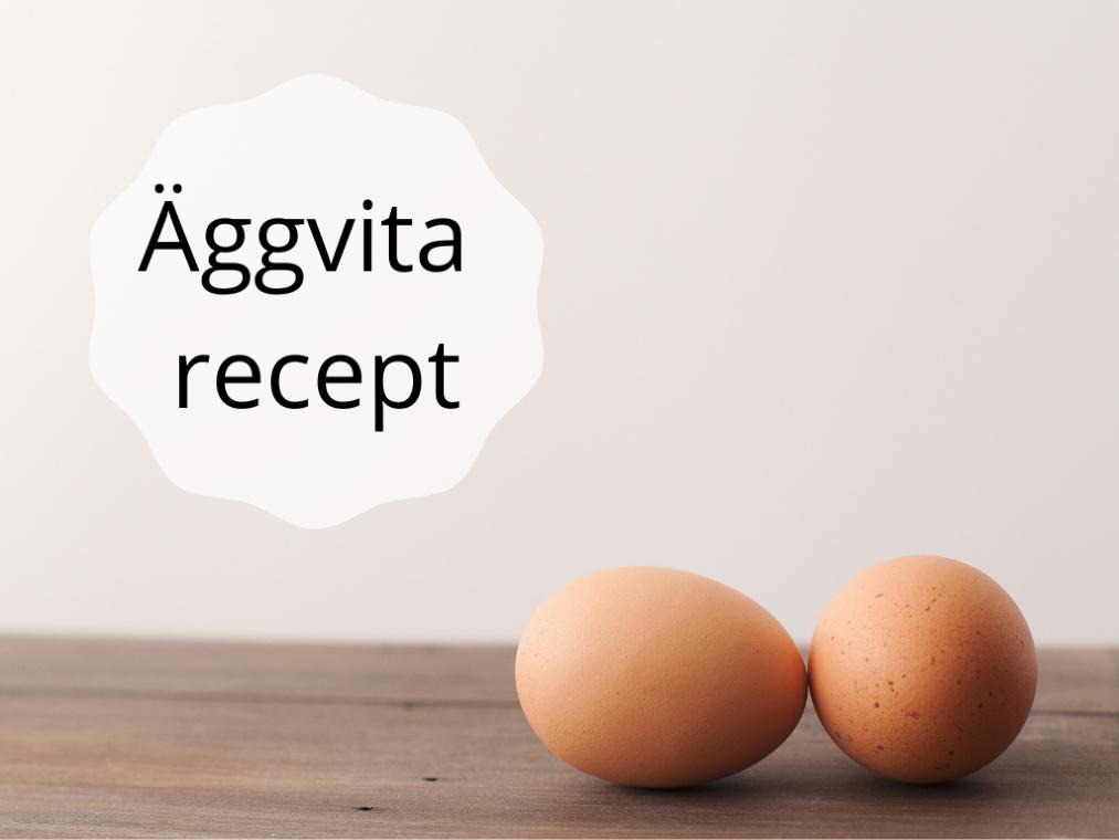 Äggvita recept